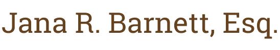 Attorney Jana R. Barnett, Esq